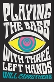 Playing the Bass with Three Left Hands