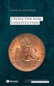 J'écris ton nom, Constitution