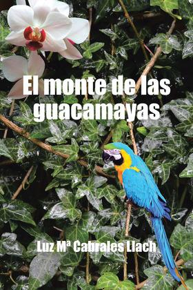 El Monte De Las Guacamayas