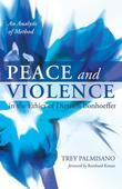 Peace and Violence in the Ethics of Dietrich Bonhoeffer: An Analysis of Method