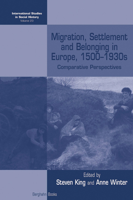 Migration, Settlement and Belonging in Europe, 1500-1930s: Comparative Perspectives