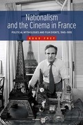 Nationalism and the Cinema in France: Political Mythologies and Film Events, 1945-1995