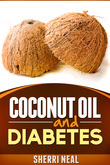 Coconut Oil and Diabetes: Natural Diabetes Cure, Solution and Recipes