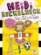 Heidi Heckelbeck Tries Out for the Team