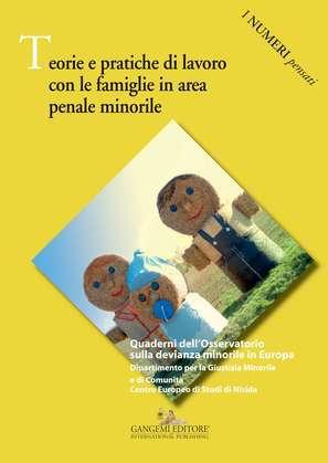 Teorie e pratiche di lavoro con le famiglie in area penale minorile