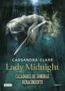 Lady Midnight. Cazadores de sombras. Renacimiento (Edición mexicana)