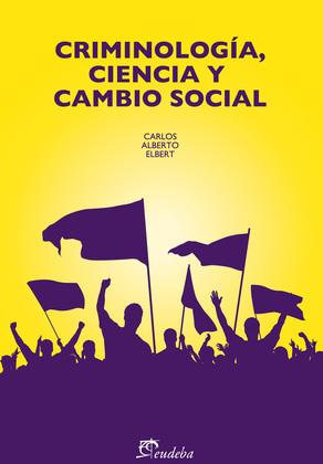 Criminología, ciencia y cambio social