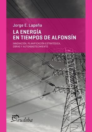 La energía en tiempos de Alfonsín