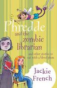 Phredde and the Zombie Librarian and Other Stories to Eat with a Blood Plum