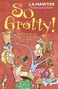 So Grotty!