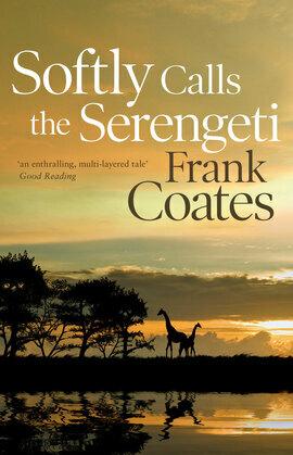 Softly Calls the Serengeti