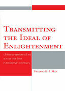 Transmitting the Ideal of Enlightenment: Chinese Universities Since the Late Nineteenth Century