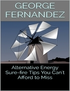 Alternative Energy: Sure-fire Tips You Can't Afford to Miss