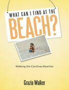 What Can I Find At the Beach?  Walking the Carolinas Beaches