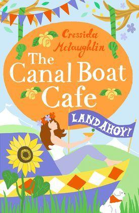 Land Ahoy! (The Canal Boat Café, Book 4)