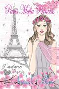 Paris Mafia Princess: A chick lit of finding love, a beautiful wedding and a secret baby (romance books, romance novel, inspirational book, chapters b