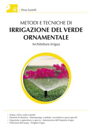 Metodi e tecniche di irrigazione del verde ornamentale: Architettura irrigua