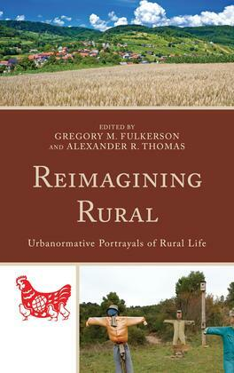 Reimagining Rural: Urbanormative Portrayals of Rural Life