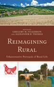 Reimagining Rural: Urbanormative Portrayals of Rural Life