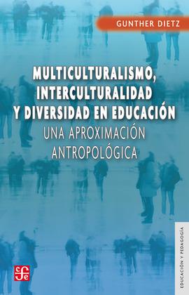 Multiculturalismo, interculturalidad y diversidad en educación
