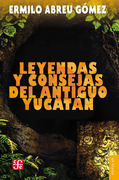 Leyendas y consejas del antiguo Yucatán