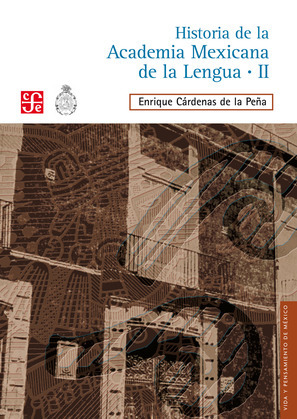 Historia de la Academia Mexicana de la Lengua (1946-2000). Tomo II