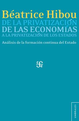 De la privatización de las economías a la privatización de los Estados