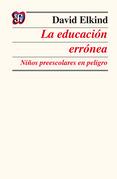 La educación errónea