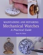Maintaining and Repairing Mechanical Watches