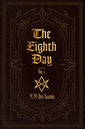 The Eighth Day: Vol.1