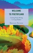 Welcome to Poetryland: Teaching Poetry Writing to Young Children