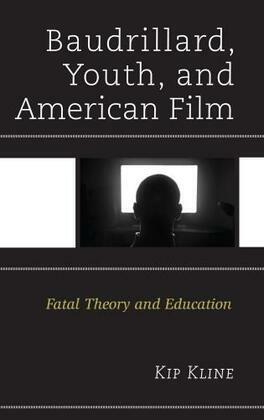 Baudrillard, Youth, and American Film: Fatal Theory and Education