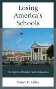 Losing America's Schools: The Fight to Reclaim Public Education