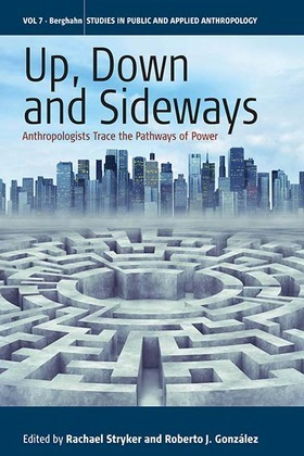 Up, Down, and Sideways: Anthropologists Trace the Pathways of Power