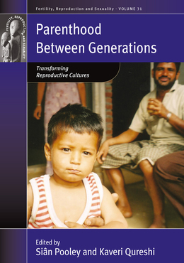 Parenthood between Generations: Transforming Reproductive Cultures
