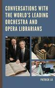 Conversations with the World's Leading Orchestra and Opera Librarians