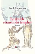 Le double serment du templier