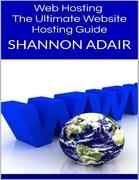 Web Hosting: The Ultimate Website Hosting Guide