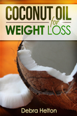 Coconut Oil For Weight Loss: Coconut Oil Diet Guide