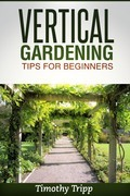 Vertical Gardening Tips For Beginners