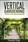 Vertical Gardening Tips For Beginners