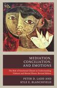 Mediation, Conciliation, and Emotions: The Role of Emotional Climate in Understanding Violence and Mental Illness