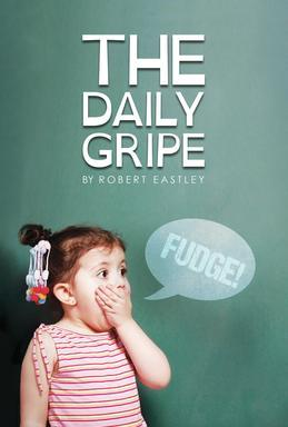 The  Daily Gripe