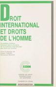 Droit international et droits de l'homme : la pratique juridique française dans le domaine de la protection internationale des droits de l'homme