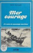 Mer courage : 24 récits de sauvetage maritime