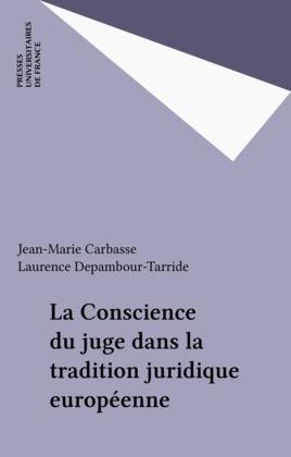 La Conscience du juge dans la tradition juridique européenne