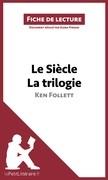 Le Siècle de Ken Follett - La trilogie (Fiche de lecture)