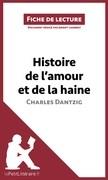 Histoire de l'amour et de la haine de Charles Dantzig (Fiche de lecture)