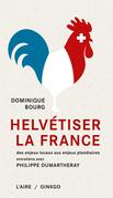 Helvétiser la France