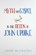 Myth and Gospel in the Fiction of John Updike